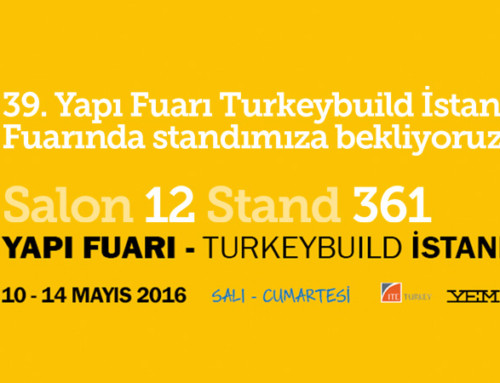 We are waiting you in our stand in the 39th Construction Fair Turkeybuild Istanbul…